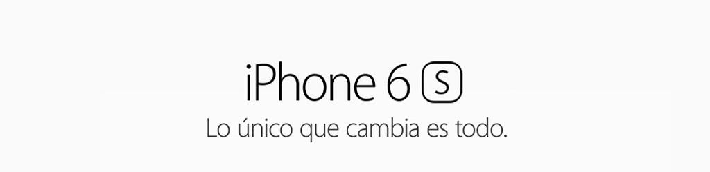 iPhone 6s - Lo único que cambia es todo